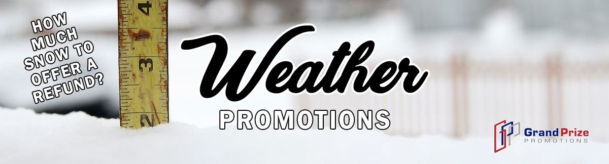 Weather Promotions that will wow!